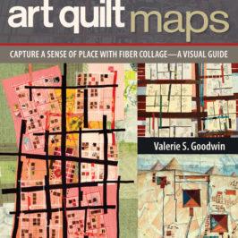 Art Quilt Maps by Valerie S Goodwin book review | Book Addicts