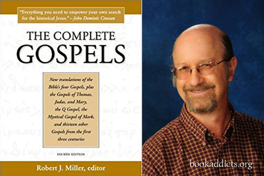 The Complete Gospels by Robert J Miller at BookAddicts.org