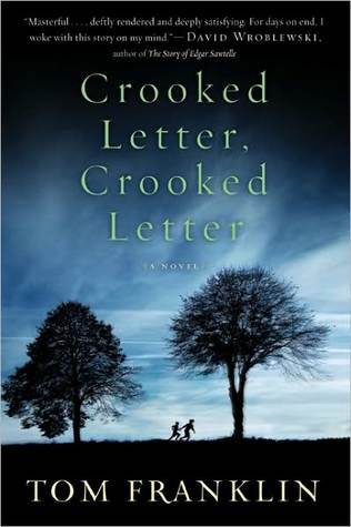 Crooked Letter Crooked Letter by Tom Franklin book review | Book Addicts
