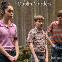 Dublin Murders 2019 series review | Book Addicts