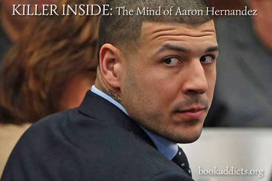 Killer Inside The Mind of Aaron Hernandez 2020 series review | Book Addicts