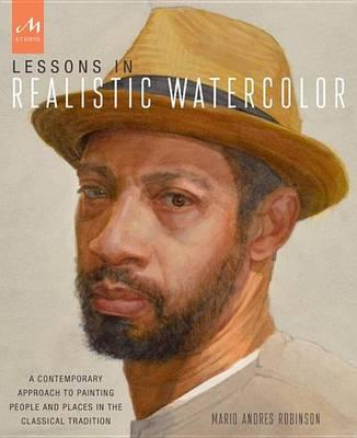 Lessons in Realistic Watercolor by Mario Robinson