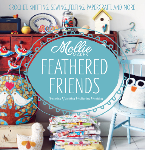 Mollie Makes Feathered Friends book review | Book Addicts