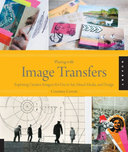 Playing with Image Transfers by Courtney Cerruti book review | Book Addicts