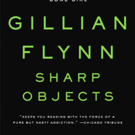 Sharp Objects by Gillian Flynn book review | Book Addicts
