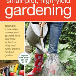 Small Plot High Yield Gardening by Sal Gilbertie and Larry Sheehan book review | Book Addicts