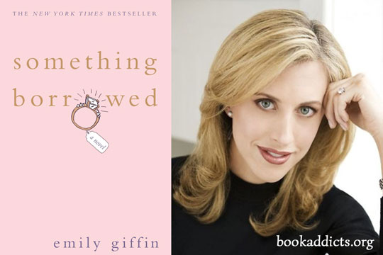 Something Borrowed by Emily Giffin book review | Book Addicts