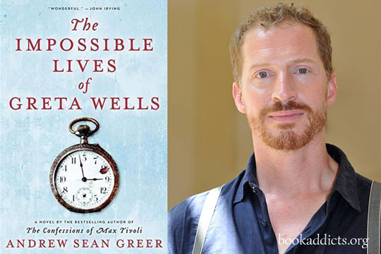 The Impossible Lives of Greta Wells by Andrew Sean Greer book review | Book Addicts