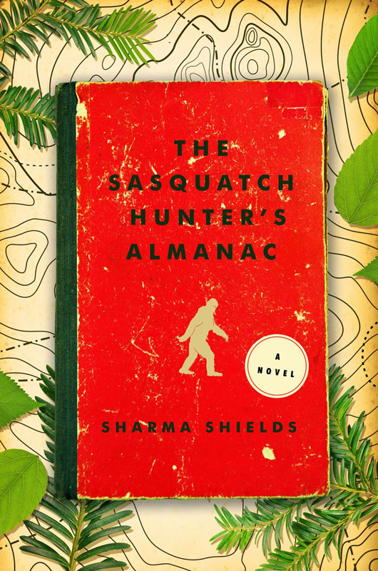 The Sasquatch Hunter's Almanac by Sharma Shields book review | Book Addicts