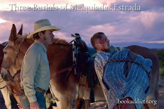 Three Burials of Melquiades Estrada 2005 film review | Book Addicts