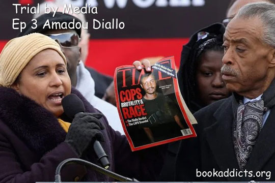 Trial by Media Ep 3 Amadou Diallo murder | Book Addicts