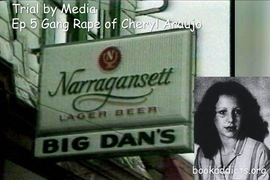 Trial by Media Ep 5 Gang Rape in Big Dan's Bar New Bedford MA | Book Addicts