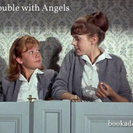 Trouble with Angels 1966 film review | Book Addicts