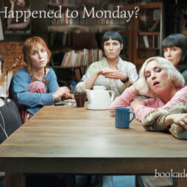 What Happened to Monday? film review | Book Addicts