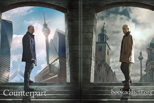 Counterpart Season 1 series | Book Addicts